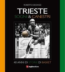 Camfeed.it Trieste. Sogni & canestri. 40 anni di storie di basket Image