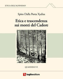 Etica e trascendenza sui monti del Cadore. Quaderno VI - Spiro Dalla Porta Xidias - copertina