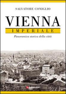 Vienna imperiale. Panoramica storica della città - Salvatore Coniglio - copertina