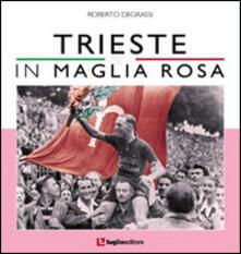 Trieste in maglia rosa - Roberto Degrassi - copertina