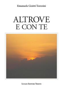 Altrove e con te - Emanuela Gioitti Torresini - copertina