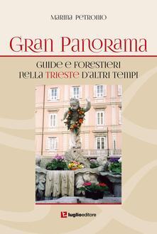 Gran Panorama. Guide e forestieri nella Trieste d'altri tempi - Marina Petronio - copertina