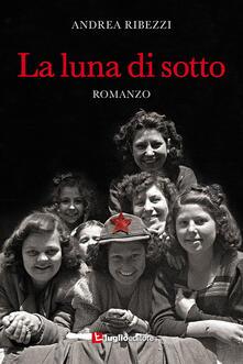 La luna di sotto - Andrea Ribezzi - copertina
