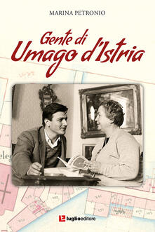 Gente di Umago d'Istria - Marina Petronio - copertina