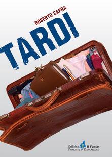 Tardi - Roberto Capra - copertina