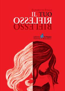 Il tuo riflesso - Elisabetta Stillo - copertina
