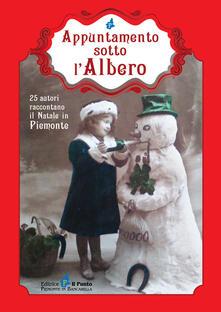Listadelpopolo.it Appuntamento sotto l'albero. 25 autori raccontano il Natale in Piemonte Image