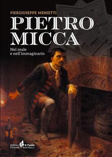 Pietro Micca. Nel reale e nell'immaginario - Piergiuseppe Menietti - copertina