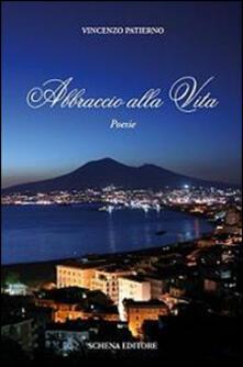 Abbraccio alla vita - Vincenzo Patierno - copertina