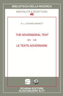 The adversarial text-Le texte adversaire - R.-L. Étienne Barnett - copertina