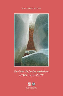 Es-odes du jardin. Variations mots contre maux - Rome Deguergue - copertina