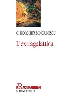 L' extragalattica - Gheorghita Minciunescu - copertina