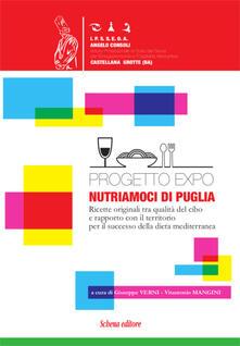 Progetto EXPO. Nutriamoci di Puglia. Ricette originali tra qualità del cibo e rapporto con il territorio per il successo della dieta mediterranea - copertina