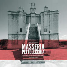 Masseria Pettolecchia. Ediz. inglese - Editta Sigrisi - copertina