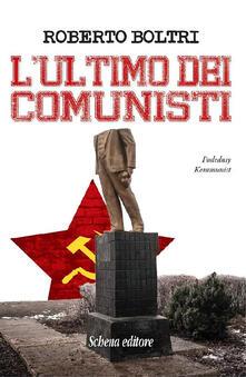 L' ultimo dei comunisti - Roberto Boltri - copertina