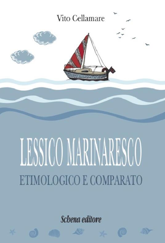 Lessico marinaresco etimologico e comparato - Vito Cellamare - copertina