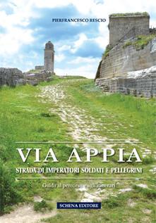 Premioquesti.it Via Appia. Strada di imperatori soldati e pellegrini. Guida al percorso e agli itinerari Image