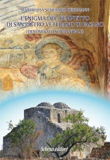 L' enigma del tempietto di San Pietro Veterano di Fasano (denominato Seppannibale) - Maria Luisa Semeraro Herrmann - copertina