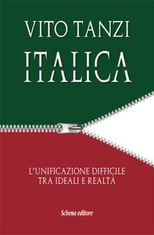 Italica. L'unificazione difficile tra ideali e realtà - Vito Tanzi - copertina