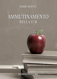 Ammutinamento nella Vª B - Mario Bitetti - copertina