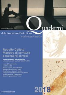 Quaderni della Fondazione Paolo Grassi. Materiali di teatro (2018). Vol. 8: Rodolfo Celletti. Maestro di scrittura e (censore) di voci. - copertina