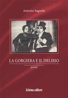 La gorgiera e il delirio - Antonio Sagredo - copertina
