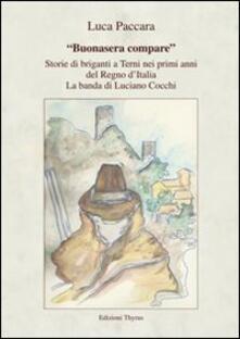«Buonasera compare». Storie di briganti a Terni nei primi anni del Regno d'Italia. La banda di Luciano Cocchi - Luca Paccara - copertina