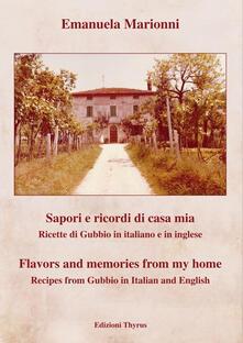 Sapori e ricordi di casa mia. Ricette di Gubbio. Ediz. italiana e inglese - Emanuela Marionni - copertina