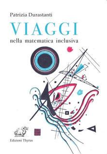 Viaggi nella matematica inclusiva - Patrizia Durastanti - copertina