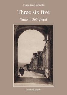 Three six five. Tutto in 365 giorni - Vincenzo Capretto - copertina