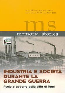 Memoria storica vol. 47-48: Industria e società durante la grande guerra. Ruolo e apporto della città di Terni. Atti del Convegno (Terni, 11 ottobre 2014) - copertina