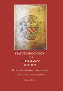 Statuto di Configni 1539 Riformanze 1566-1635. Decifrazione, traduzione, interpretazione - copertina