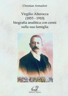 Virgilio Alterocca (1853-1910) biografia analitica con cenni sulla sua famiglia - Christian Armadori - copertina