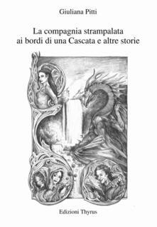 La compagnia strampalata ai bordi di una Cascata e altre storie - Giuliana Pitti - copertina