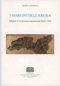 I margini dell'eresia. Indagine su un processo inquisitoriale (Oulx, 1492)