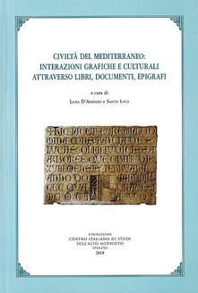 Civiltà del mediterraneo: interazioni grafiche e culturali attraverso libri, documenti, epigrafi - copertina