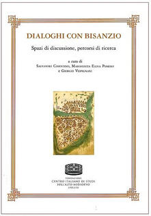 Dialoghi con Bisanzio. Spazi di discussione, percorsi di ricerca - copertina