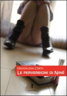 Le perversioni di Ninè - Maddalena Costa - copertina