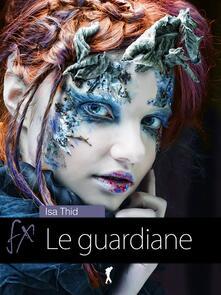 Le guardiane - Isa Thid - ebook