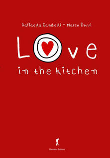 Love on the kitchen - Raffaella Candelli,Marco Dossi - copertina
