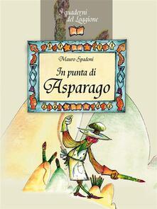 In punta di asparago - Mauro Spadoni - ebook