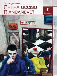 Chi ha ucciso Biancaneve? - Katia Brentani - ebook