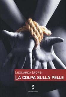 La colpa sulla pelle - Leonarda Morsi - copertina