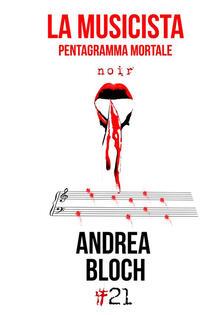 La musicista. Pentagramma mortale - Andrea Bloch - copertina