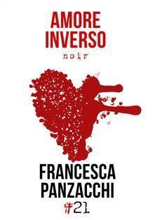 Amore inverso - Francesca Panzacchi - ebook