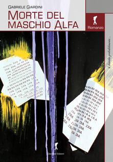 Morte del maschio Alfa e altri racconti - Gabriele Giardini - copertina