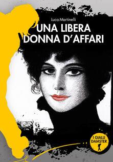Una libera donna d'affari - Luca Martinelli - copertina