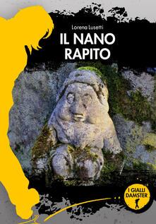 Il nano rapito - Lorena Lusetti - copertina