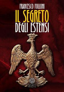 Il segreto degli Estensi - Folloni Francesco - ebook