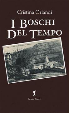 I boschi del tempo - Cristina Orlandi - ebook